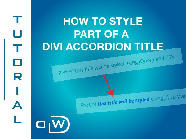 How To Style Part of a Divi Accordion Title