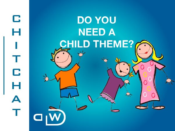 Do You Need a Divi Child Theme?
